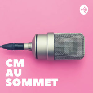 Podcast CM au sommet