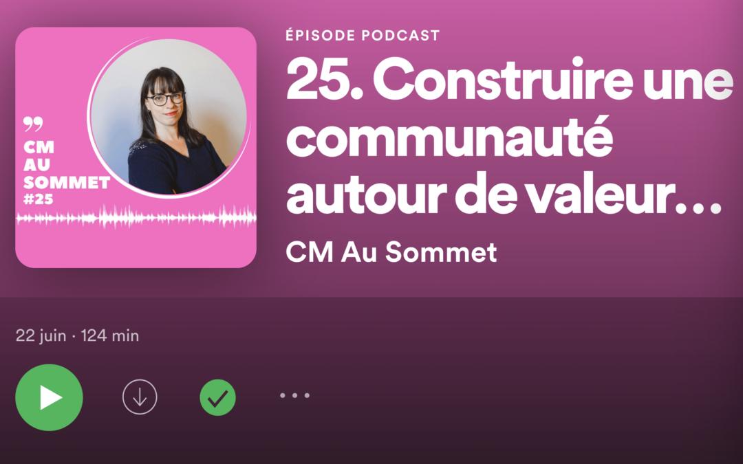 Interview «Construire une communauté autour de valeurs partagées» dans le podcast CM au Sommet
